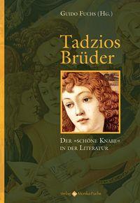 Tadzios Brüder: Der 'schöne Knabe' in der Literatur - Klickt hier für die große Abbildung zur Rezension