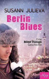 Berlin Blues: Eine Böse Jungs Geschichte - Klickt hier für die große Abbildung zur Rezension