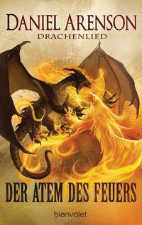 Der Atem des Feuers: Drachenlied 1 - Klickt hier für die große Abbildung zur Rezension