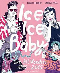 Ice Ice Baby: One-Hit Wonders 1955-2015 - Klickt hier für die große Abbildung zur Rezension