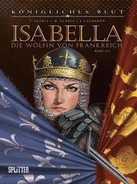 Königliches Blut - Isabella: Die Wölfin von Frankreich 1 - Klickt hier für die große Abbildung zur Rezension