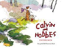 Calvin und Hobbes entdecken: Das große Bill-Watterson-Buch - Klickt hier für die große Abbildung zur Rezension