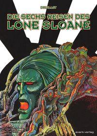 Die sechs Reisen des Lone Sloane - Klickt hier für die große Abbildung zur Rezension