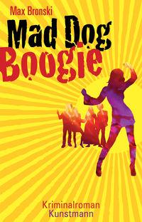 Mad Dog Boogie - Klickt hier für die große Abbildung zur Rezension