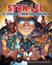 Stan Lee: So zeichnet man Superhelden - Klickt hier für die große Abbildung zur Rezension