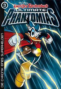 Lustiges Taschenbuch Ultimate Phantomias 03: Die Chronik eines Superhelden - Klickt hier für die große Abbildung zur Rezension