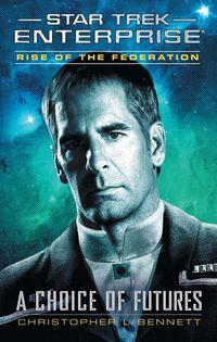 Rise of the Federation: A Choice of Futures (Star Trek: Enterprise) - Klickt hier für die große Abbildung zur Rezension