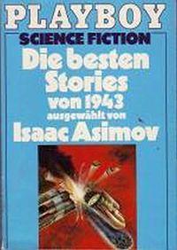 Die besten Stories von 1943 ausgewählt von Isaac Asimov - Klickt hier für die große Abbildung zur Rezension