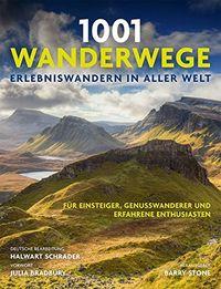 1001 Wanderwege: Erlebniswandern in aller Welt. Für Einsteiger, Genußwanderer und erfahrene Enthusiasten. Ausgewählt und vorgestellt von 10 Autoren. - Klickt hier für die große Abbildung zur Rezension