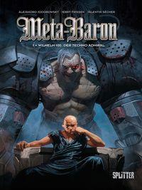 Meta-Baron: Band 1. Wilhelm 100, der Techno-Admiral - Klickt hier für die große Abbildung zur Rezension