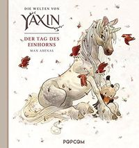 Die Welten von Yaxin – Der Tag des Einhorns - Klickt hier für die große Abbildung zur Rezension