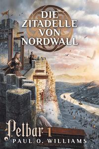 Pelbar Zyklus 1: Die Zitadelle von Nordwall - Klickt hier für die große Abbildung zur Rezension