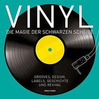 Vinyl - Die Magie der schwarzen Scheibe: Grooves, Design, Labels, Geschichte und Revival. - Klickt hier für die große Abbildung zur Rezension