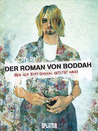 Der Roman von Boddah: Wie ich Kurt Cobain getötet habe - Klickt hier für die große Abbildung zur Rezension