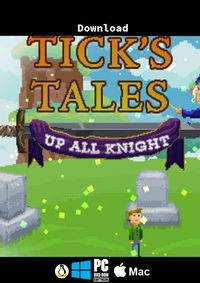 Tick's Tales - Up All Knight