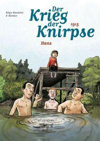 Der Krieg der Knirpse: Bd. 2: 1915 - Hans - Klickt hier für die große Abbildung zur Rezension