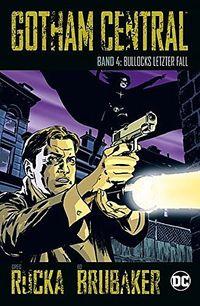 Gotham Central 4: Bullocks letzter Fall - Klickt hier für die große Abbildung zur Rezension