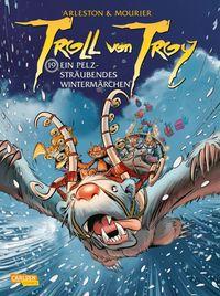 Troll von Troy 19: Ein pelzsträubendes Wintermärchen - Klickt hier für die große Abbildung zur Rezension