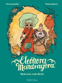Eleonora Mandragora 1: Merlin ist tot, es lebe Merlin! - Klickt hier für die große Abbildung zur Rezension