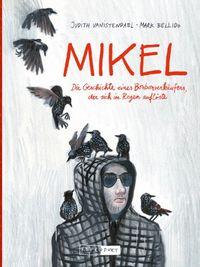 Mikel. Die Geschichte eines Bonbonverkäufers, der sich im Regen auflöste - Klickt hier für die große Abbildung zur Rezension