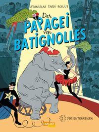 Der Papagei von Batignolles 2: Der Entenreigen - Klickt hier für die große Abbildung zur Rezension