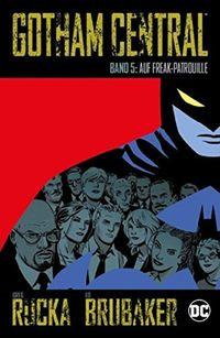 Gotham Central 5: Auf Freak-Patrouille - Klickt hier für die große Abbildung zur Rezension