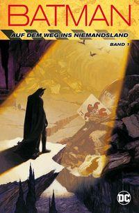 Batman: Auf dem Weg ins Niemandsland 1 - Klickt hier für die große Abbildung zur Rezension