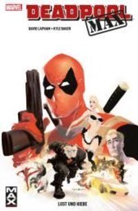 Deadpool Max 1: Lust und Hiebe