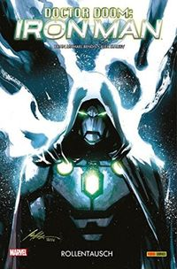 Doctor Doom – Iron Man 1: Rollentausch - Klickt hier für die große Abbildung zur Rezension