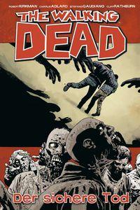The Walking Dead 28: Der sichere Tod - Klickt hier für die große Abbildung zur Rezension