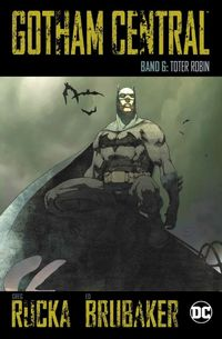 Gotham Central 6: Toter Robin  - Klickt hier für die große Abbildung zur Rezension
