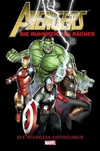 Avengers Anthologie: Die Ruhmreichen Rächer  - Klickt hier für die große Abbildung zur Rezension