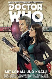 Doctor Who: Der zwölfte Doctor 6: Mit Schall und Knall  - Klickt hier für die große Abbildung zur Rezension