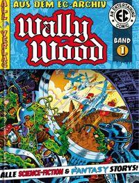 EC Archiv Wally Wood  – Gesamtausgabe 1 - Klickt hier für die große Abbildung zur Rezension