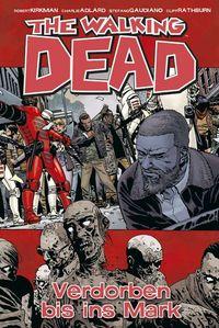 The Walking Dead 31: Verdorben bis ins Mark - Klickt hier für die große Abbildung zur Rezension