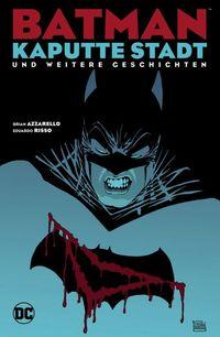 Batman – Kaputte Stadt und weitere Geschichten - Klickt hier für die große Abbildung zur Rezension