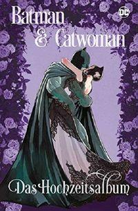 Batman & Catwoman: Das Hochzeitsalbum - Klickt hier für die große Abbildung zur Rezension