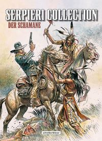 Serpieri Collection – Western – 2. Der Schamane