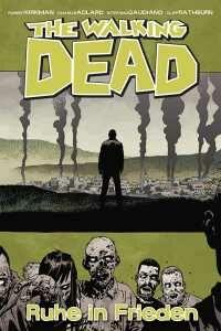 The Walking Dead 32: Ruhe in Frieden - Klickt hier für die große Abbildung zur Rezension