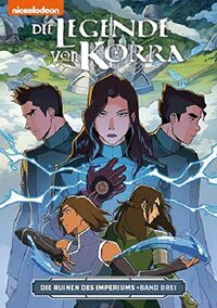 Die Legende von Korra 6: Die Ruinen des Imperiums 3 - Klickt hier für die große Abbildung zur Rezension