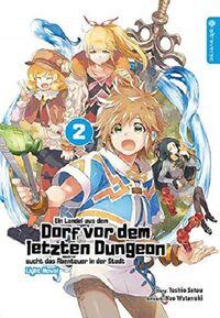 Ein Landei aus dem Dorf vor dem letzten Dungeon sucht das Abenteuer in der Stadt – Light Novel 2 - Klickt hier für die große Abbildung zur Rezension