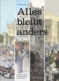 Alles bleibt Anders – Das Konzerthaus Berlin und seine Geschiche(n) - Klickt hier für die große Abbildung zur Rezension