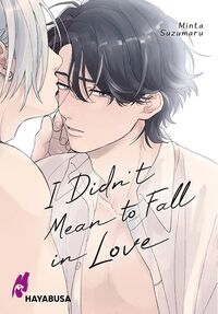 I didn´t mean to fall in Love