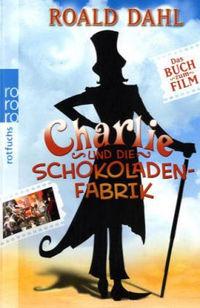 Charlie und die Schokoladen<wbr />fabrik - Klickt hier f&uuml;r die gro&szlig;e Abbildung zur Rezension