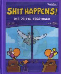 Shit Happens! - Das Dritte Tröstbuch - Klickt hier für die große Abbildung zur Rezension
