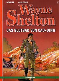 Wayne Shelton Band 4 - Das Blutbad von Cao-Dinh - Klickt hier für die große Abbildung zur Rezension