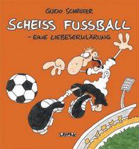 Scheiß Fußball - Eine Liebeserklärung - Klickt hier für die große Abbildung zur Rezension