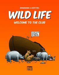 Wild Life - Welcome To The Club - Klickt hier für die große Abbildung zur Rezension