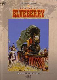 Die Blueberry Croniken - Band 4 - Das eiserne Pferd und die Sioux - Klickt hier für die große Abbildung zur Rezension
