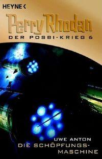 Perry Rhodan Der Posbi Krieg 6: Die Schöpfungs Maschine - Klickt hier für die große Abbildung zur Rezension